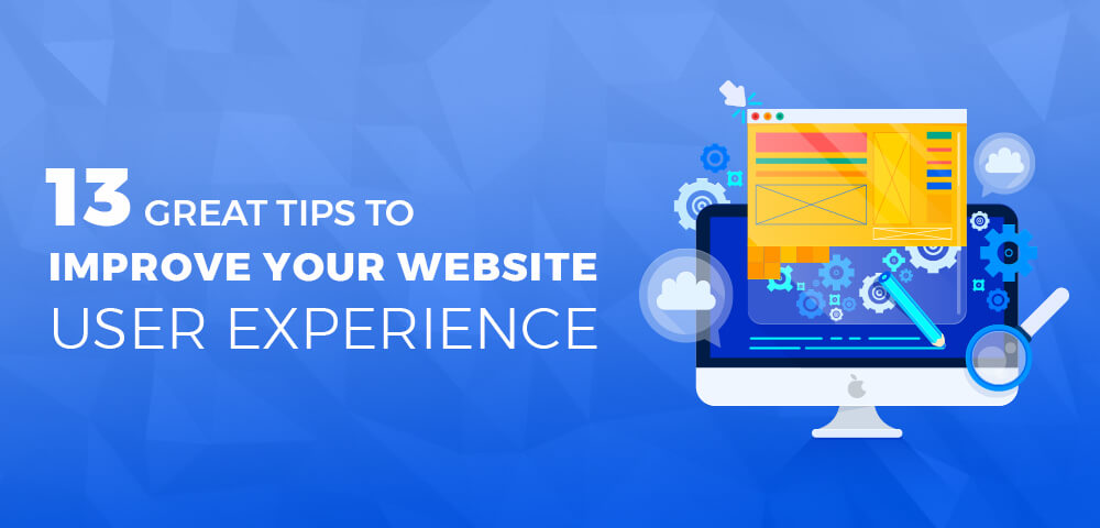 13 Great Tips to Improve Your Website User Experience Right Now